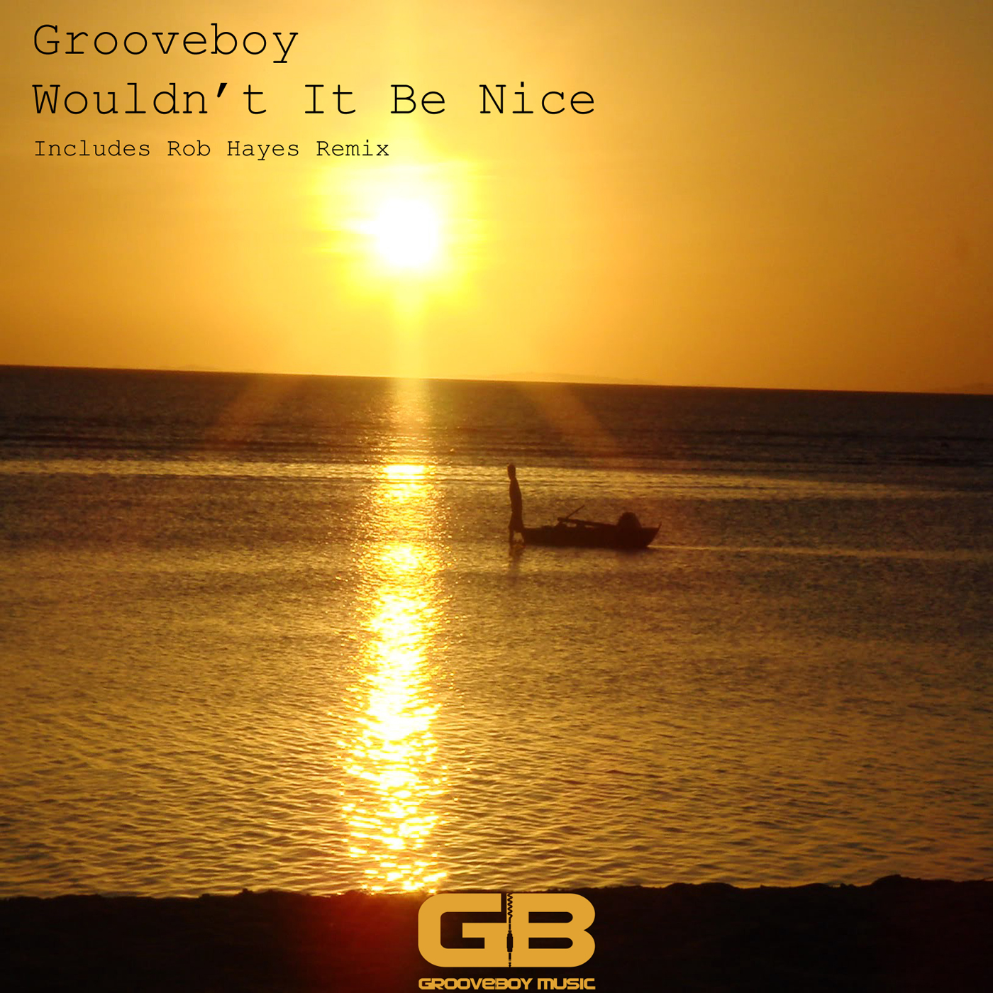Grooveboy - Wouldn't It Be Nice