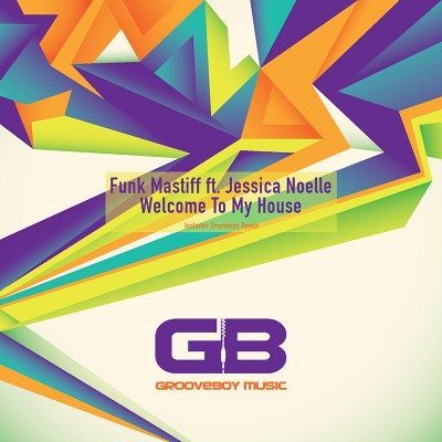 GBM033 Funk Mastiff ft. Jessica Noelle - Welcome To My House
